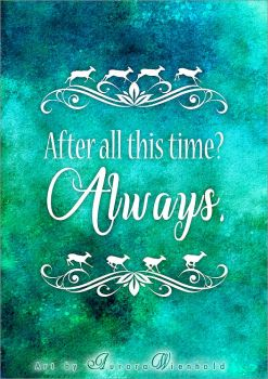 After all this time - Always - PRINT by AuroraWienhold