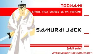 Samurai Jack Should Be On Toonami by JPReckless2444