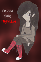 Marceline: I'm Just Your Prob by brushurteeth456