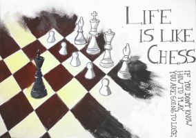 Life Is Like Chess by ThisNameIsPwoper