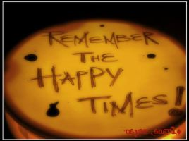 Remember The Happy Times by Mayanita