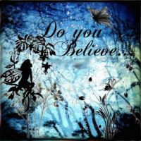Do You Believe... by BloodyKisses56