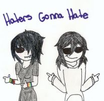 Haters Gonna Hate by Sally-Faqbs
