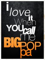 Big Poppa Poster by Sprykritic