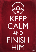 Keep Calm and Finish Him by GabeRios