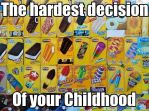 The Hardest Decision Of Your Childhood. by boeingboeing2