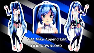 [500+ Watchers!] TDA Miku Append Edit MMD DOWNLOAD by Reon046