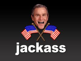 George Bush - The Real Jackass by thelast1uthinkof