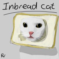 InBred Cat or in bread cat? by Peskywaabbit