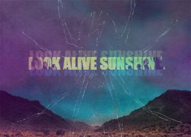 Look Alive, Sunshine. by Hibari-Sky