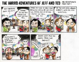 Adventures of Jeff and Ted pt6 by Seal-of-Metatron