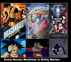 Every Heroes Weakness is Shitty Movies by newsuperdannyzx