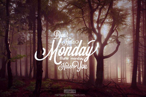 Dont Hate Monday by martaboy