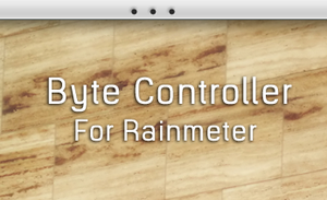 Byte Controller For Rainmeter by DijaySazon
