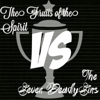 The Fruits of the Spirit VS The Seven Deadly Sins by 1234RoseSmith