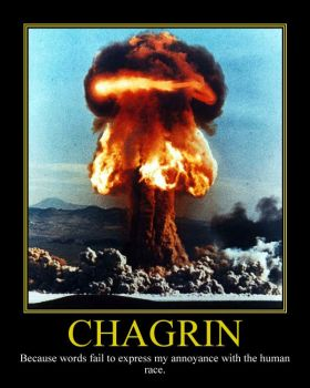 Chagrin Motivational Poster by DaVinci41