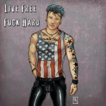 Live Free Fuck Hard by dephigravity