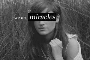 we are miracles by Kirstin-xo