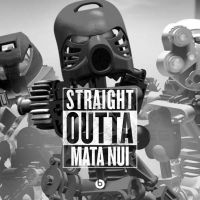 Straight Outta Mata Nui by ChroniclerLord590