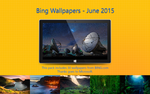 Bing Wallpapers - June 2015 by Misaki2009