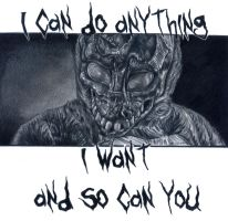 I Can Do Anything I Want And So Can You by ChemicalsSavedMe