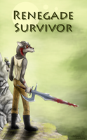 Renegade Survivor by StanHoneyThief