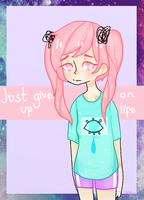Just Give Up by Lolibeat
