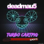 deadmau5 - Turbo CartPig Racer cover by JaKhris