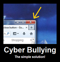 Solution to Cyber Bullying by motorhead4646