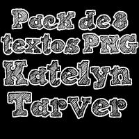 Pack 8 Textos PNG de Katelyn Tarver by CaamiMaslow