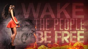 WAKE THE PEOPLE BE FREE by p0rkytso