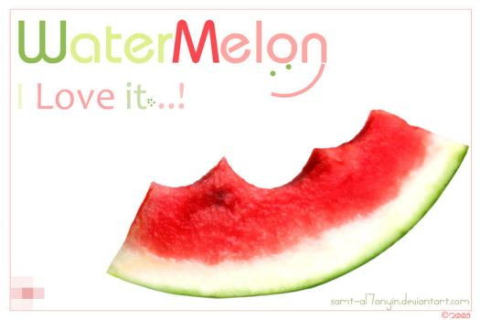 .. I Love WaterMelon .. by Samt-al7anyin