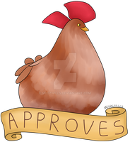 The Chicken Approves by MegzWills