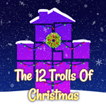 SONG - The 12 Trolls of Christmas (LINK BELOW) by SonicRocksMySocks