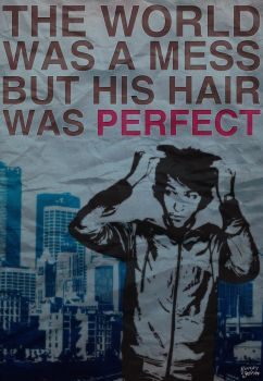 .. But His Hair Was Perfect by punky-the-germ