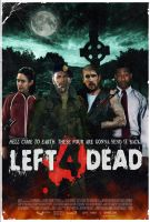 Left 4 Dead Movie Poster. by smalltownhero