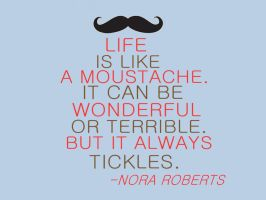 Life is like a moustache 1 by RavensRain98