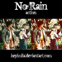 No Rain Action by HeyImLia