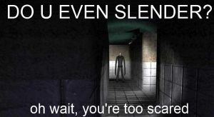 do u even slender? by oldschooI