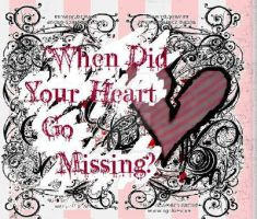 When Did Your Heart Go Missing by CardenIndustriesInc