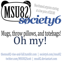 MSU82's Society6 Shop! by MSU82