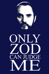Only Zod can judge me by El-Be