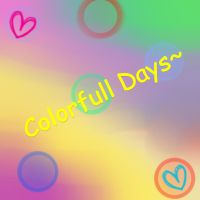 That Colorfull Days by Ritsu-Usami