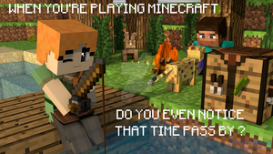 When Playing Minecraft.. by JammerAnimated