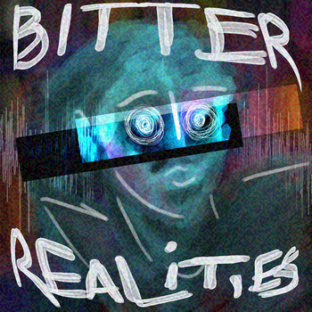Bitter Realities by GiveMeYourSoul
