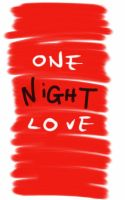 One Night Love by RoeGoodflow