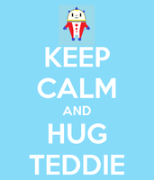 Keep calm, and hug Teddie by GayHellboy