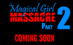 The Magical Girl Massacre Part 2 Teaser by ivy7om