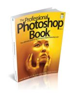 The Professional Photoshop Book Volume 2 by MichaelO