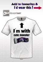 I'm with CUTE MONSTER! by Sirkarate